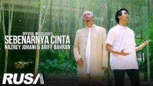 Lirik Lagu Sebenarnya Cinta - Nazrey Johani & Ariff Bahran