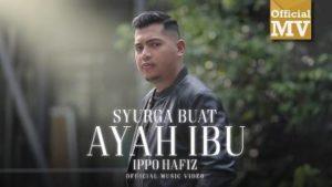 Lirik Lagu Syurga Buat Ayah Ibu - Ippo Hafiz