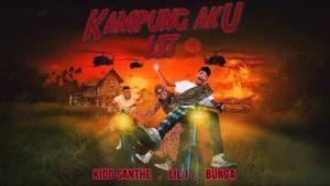 Lirik Lagu Kampung Aku LIT - Lil J, Bunga & Kidd Santhe