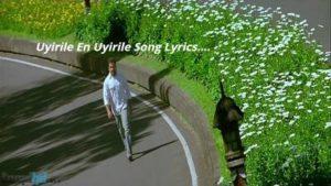 Uyirile En Uyirile Song Lyrics - Velli Thirai
