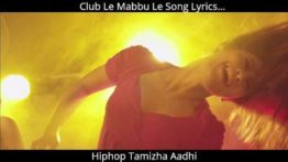 Club Le Mabbu Le Song Lyrics - Hiphop Tamizha