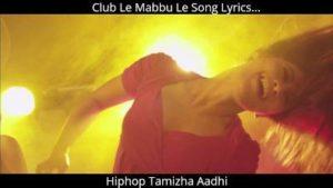 Club Le Mabbu Le Song Lyrics - Hiphop Tamizha