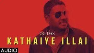 Kathaiye Illai Song Lyrics - OG Dass Feat Coco Nantha