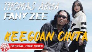 Lirik Lagu Keegoan Cinta - Thomas Arya Feat Fany Zee (1)