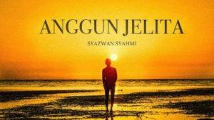 Lirik Lagu Anggun Jelita - Syazwaz Syahmi