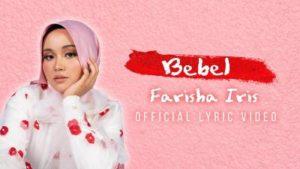 Lirik Lagu Bebel - Farisha Iris