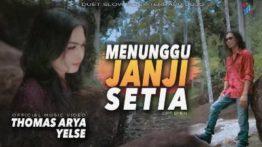 Lirik Lagu Menunggu Janji Setia - Thomas Arya Feat Yelse