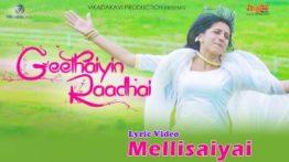 Mellisaye Nee Song Lyrics - Geethaiyin Raadhai