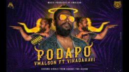 PoDaPo Song Lyrics - Vmalson Feat Vikadakavi, PoDaPo Song Lyrics in Tamil, Vikadakavi PoDaPo Song Lyrics, PoDaPo Tamil Song Lyrics