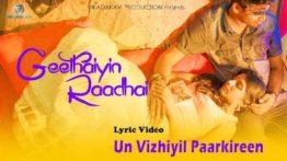 Un Vizhiyil Paarkiren Song Lyrics - Geethaiyin Raadhai