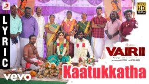 Kaatukkatha Song Lyrics - Vairii