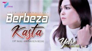 Lirik Lagu Berbeza Kasta - Yelse