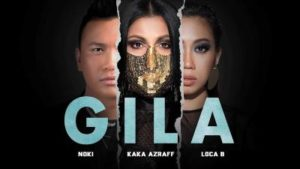 Lirik Lagu Gila - Kaka Azraff, Noki & Loca B