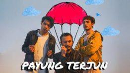Lirik Lagu Payung Terjun - FML & Faizal Tahir