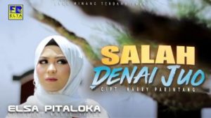 Lirik Lagu Salah Denai Juo - Elsa Pitaloka