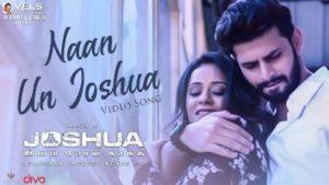 Naan Un Joshua Song Lyrics - Joshua Imai Pol Kaakha