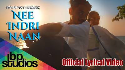 Nee Indri Naan Song Lyrics - Vivasvan & Vishahk