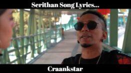 Serithan Song Lyrics - Craankstar