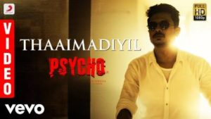 Thaaimadiyil Song Lyrics - Psycho