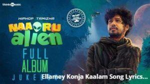 Ellamey Konja Kaalam Song Lyrics - HipHop Tamizha