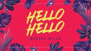 Lirik Lagu Hello Hello - Marsha Milan