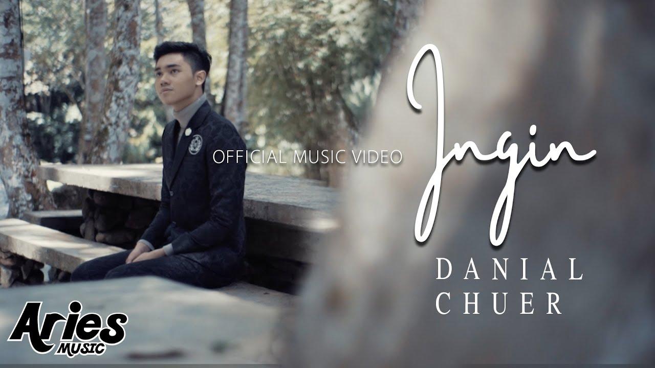 Lirik Lagu Ingin - Danial Chuer
