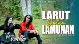 Lirik Lagu Larut Dalam Lamunan - Thomas Arya Feat Yelse