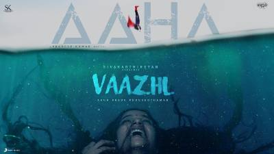 Aahaa Song Lyrics - Vaazhl