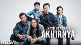 Lirik Lagu Akhirnya - Uncle Naz Cabin