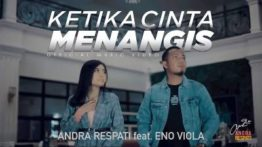 Lirik Lagu Ketika Cinta Menangis - Andi Respati Feat Eno Viola