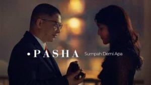 Lirik Lagu Sumpah Demi Apa - Pasha