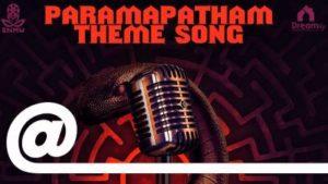 Paramapatham Movie Title Track Song Lyrics - Theme Song