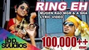 Ring Eh Song Lyrics - Mugen Rao & A Sha