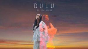 Lirik Lagu Dulu - Sophia Liana