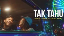 Lirik Lagu Tak Tahu - Harith Zazman, Tujuloca & MFMF