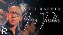 Lirik Lagu Yang Terakhir - Sufi Rashid