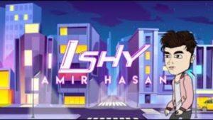 Lirik Lagu iShy - Amir Hasan