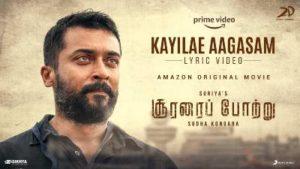 Kayilae Aagasam Song Lyrics - Soorarai Pottru