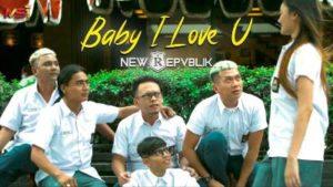 Lirik Lagu Baby I Love You - New Repvblik