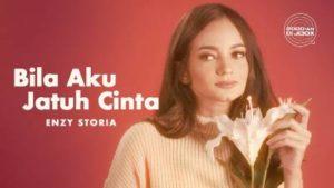 Lirik Lagu Bila Aku Jatuh Cinta - Enzy Storia