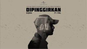 Lirik Lagu Dipinggirkan - Siqma Feat FML