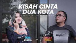 Lirik Lagu Kisah Cinta Dua Kota - Andra Respati Feat Gisma Wandira