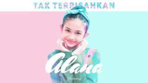 Lirik Lagu Tak Terpisahkan - Alana