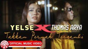 Lirik Lagu Takkan Pernah Terganti - Thomas Arya Feat Yelse
