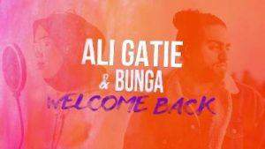 Lirik Lagu Welcome Back - Ali Gatie Feat Bunga