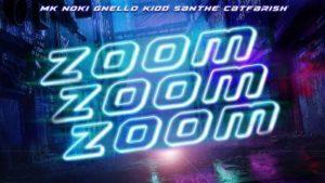 Lirik Lagu Zoom Zoom Zoom - MK, Noki, Gnello [K-Clique], Kidd Santhe & CatFarish