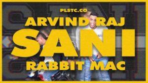 Sani Song Lyrics - Arvind Raj Feat Rabbit Mac