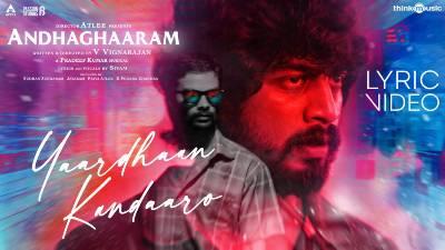 Yaardhaan Kandaaro Song Lyrics - Andhaghaaram