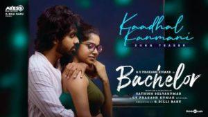 Kaadhal Kanmani Song Lyrics - Bachelor