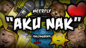Lirik Lagu Aku Nak - Meerfly